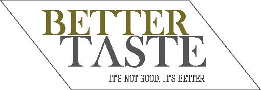 Better Taste